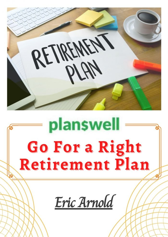 Eric Arnold – Go For a Right Retirement Plan