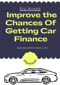 Eric Arnold – Improve the Chances Of Getting Car Finance