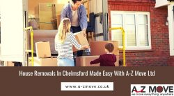 House Removals In Chelmsford Made Easy With A-Z Move Ltd