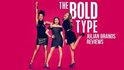 'The Bold Type' Reviewed By Julian Brand Actor Movie Critic