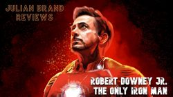 Julian Brand Reviews : Robert Downey Is The Only Iron Man