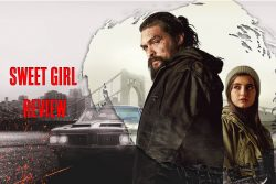 'Sweet Girl' Movie Review By Julian Brand