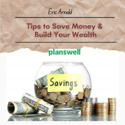 Planswell – Tips to Save Money & Create Your Wealth