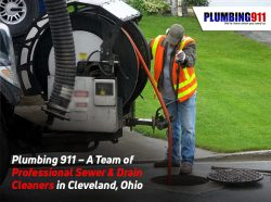 Plumbing 911 – A Team of Professional Sewer & Drain Cleaners in Cleveland, Ohio