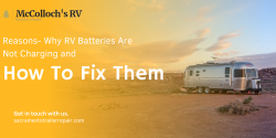 How To Fix RV Batteries That Aren't Charging