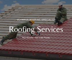 Olympus Roofing Specialist – Roofing Company That You Can Trust