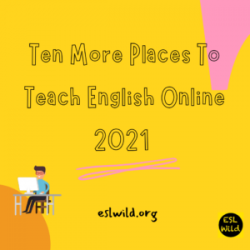 Ten More Places to Teach English Online: 2021