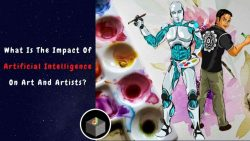 What is the impact of Artificial Intelligence on Art & Artists?