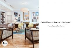 Top Interior Designers in Delhi To Makes Spaces Functional