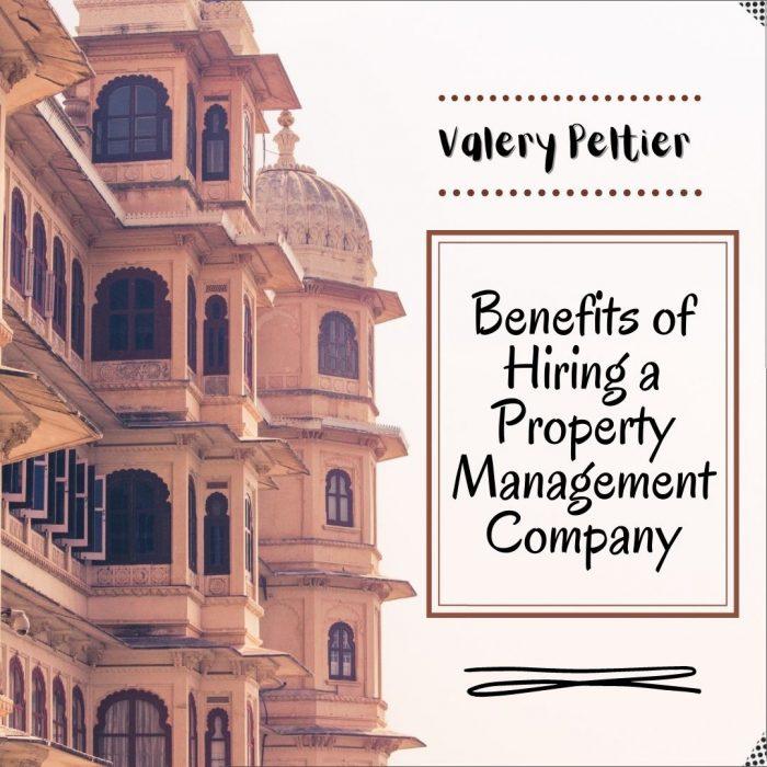 Valery Peltier – Benefits of Hiring a Property Management Company
