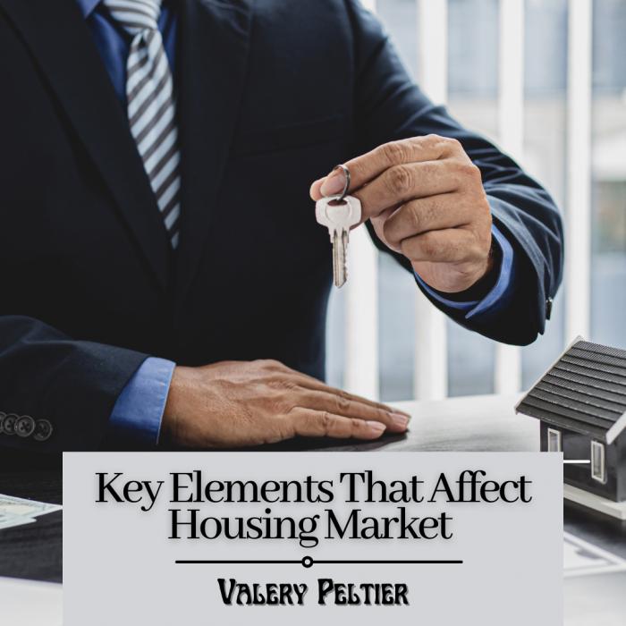 Valery Peltier – Key Elements That Affect Housing Market