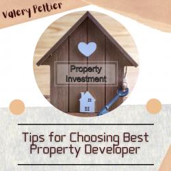Valery Peltier – Tips for Choosing Best Property Developer