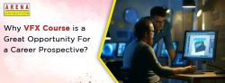 Why VFX Course is a Great Opportunity for Career Prospective?