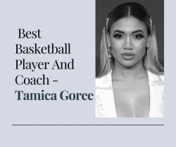 Best Basketball Player And Coach – Tamica Goree