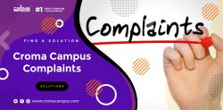 What is Croma Campus Complaints Solutions?