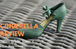 A Movie 'Cinderella' Review By Julian Brand Actor & Film Reviewer