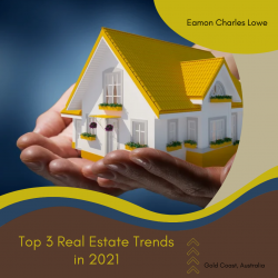 Eamon Lowe Gold Coast- Top 3 Real Estate Trends in 2021