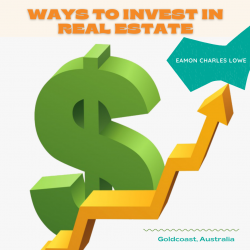 Eamon Charles Lowe – Ways to Invest in Real Estate