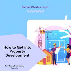 Eamon Lowe Gold Coast – Responsibilities of a Property Developer