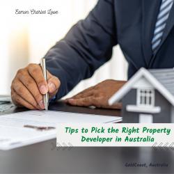 5 Tips to Pick the Right Property Developer in Australia