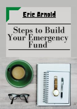 Eric Arnold – Steps to Build Your Emergency Fund