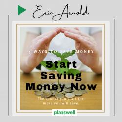 Eric Arnold – Ways to Save Money