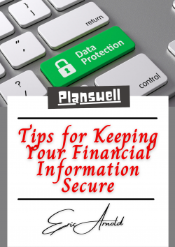 Planswell – Tips for Keeping Your Financial Information Secure