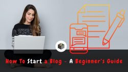 How to Start A Blog in 2022- Get Step by Step Guide