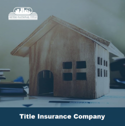 Best Title Insurance Company | Metro National Title