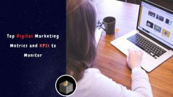 Know All About The Top Digital Marketing Metrics And KPIs to Monitor