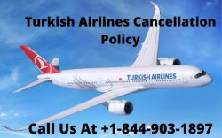 Turkish Airlines Cancellation Policy Dial +1-844-903-1897