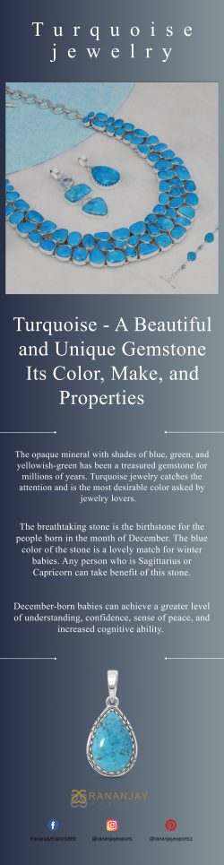 Turquoise – A Beautiful and Unique Gemstone – Its Color, Make, and Properties
