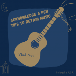 Vlad Nov – Acknowledge a Few Tips to Retain Music
