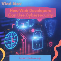Vlad Nov: How Web Developers Can Use Cybersecurity