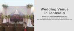 Looking for extraordinary Wedding venues in Lonavala?