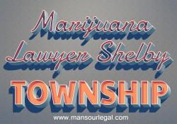 Marijuana Lawyer Shelby Township
