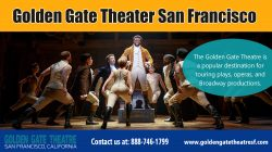 Golden Gate Theater CA|http://www.goldengatetheatresf.com/|888-746-1799