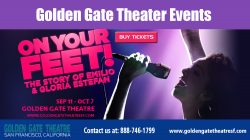 Golden Gate Theatre Tickets|http://www.goldengatetheatresf.com/|888-746-1799