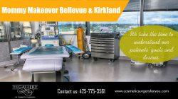 Mommy Makeover Bellevue & Kirkland | cosmeticsurgeryforyou.com